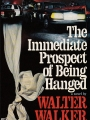 book title=The Immediate Prospect of Being Hanged